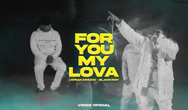 Jonakapazio, Blackroy – For you my lova (Vídeo Oficial)
